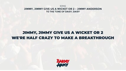 Jimmy, Jimmy give us a wicket or 2 - Jimmy Anderson
