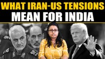 What an escalation between Iran-US hostilities could mean for India | Oneindia News