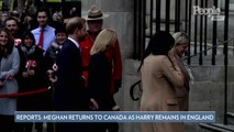 Meghan Markle Returns to Canada as Prince Harry Remains in England to Deal with Royal Family Drama