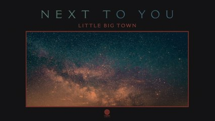 Little Big Town - Next To You