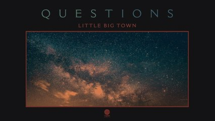 Little Big Town - Questions