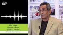 Prohíben salir del país con destino a EEUU al opositor cubano Adel López