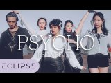 [KPOP IN PUBLIC] RED VELVET (레드벨벳) - PSYCHO Full Dance Cover [ECLIPSE]