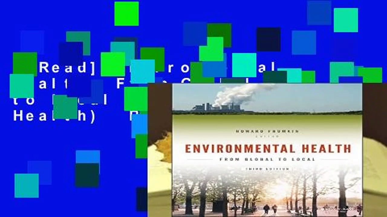 [Read] Environmental Health: From Global to Local (Public Health/Environmental Health)  Best
