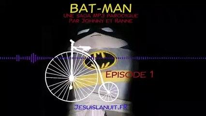 BAT-MAN - Episode 01 - Le premier affront