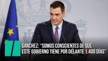 """Sánchez: """"Somos conscientes de que este Gobierno tiene por delante 1.400 días"""""""