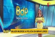 Miraflores: mujer en estado de ebriedad muerde a policía tras ser intervenida