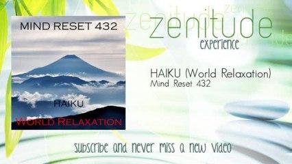 Mind Reset 432 - HAIKU - World Relaxation