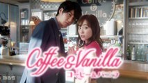 Coffee and Vanilla Capitulo 2 Español Subtitulado Cafe y Vainilla Dorama