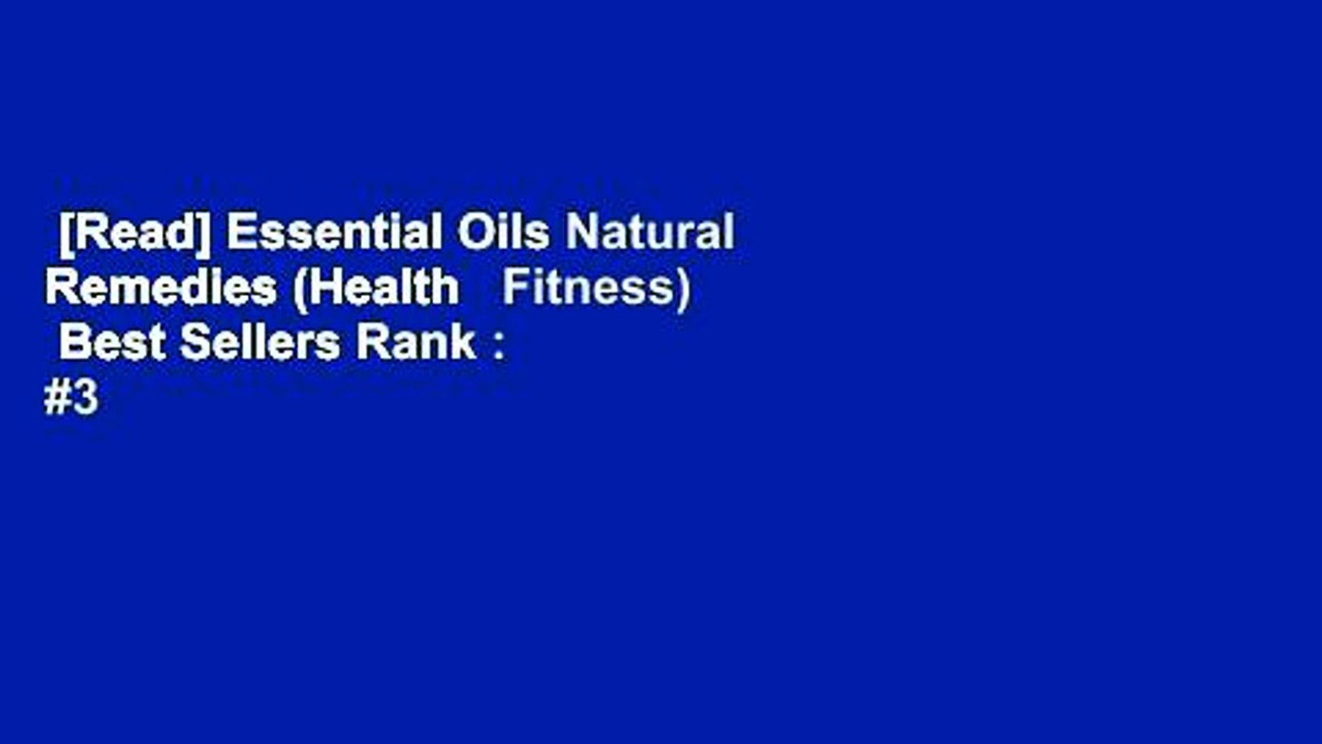 [Read] Essential Oils Natural Remedies (Health   Fitness)  Best Sellers Rank : #3