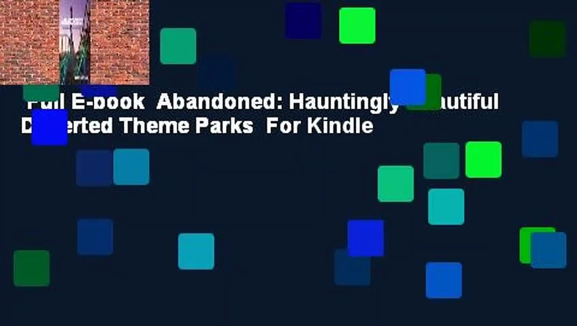 Full E Book Abandoned Hauntingly Beautiful Deserted Theme Parks For Kindle Video Dailymotion