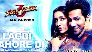 Lagdi Lahore Di Aa Street Dancer 3D Guru Randhawa Song Lagdi