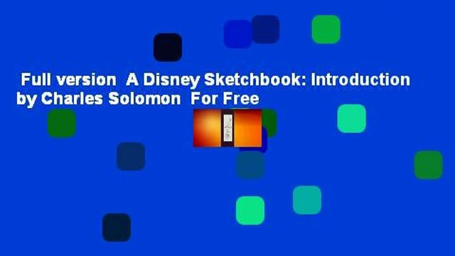 Full version  A Disney Sketchbook: Introduction by Charles Solomon  For Free