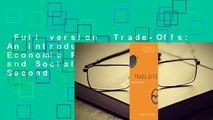 Full version  Trade-Offs: An Introduction to Economic Reasoning and Social Issues, Second