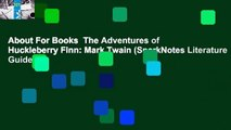 About For Books  The Adventures of Huckleberry Finn: Mark Twain (SparkNotes Literature Guide)