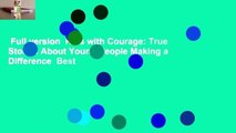 Full version  Kids with Courage: True Stories About Young People Making a Difference  Best
