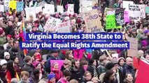 Virginia Becomes 38th State to Ratify the Equal Rights Amendment