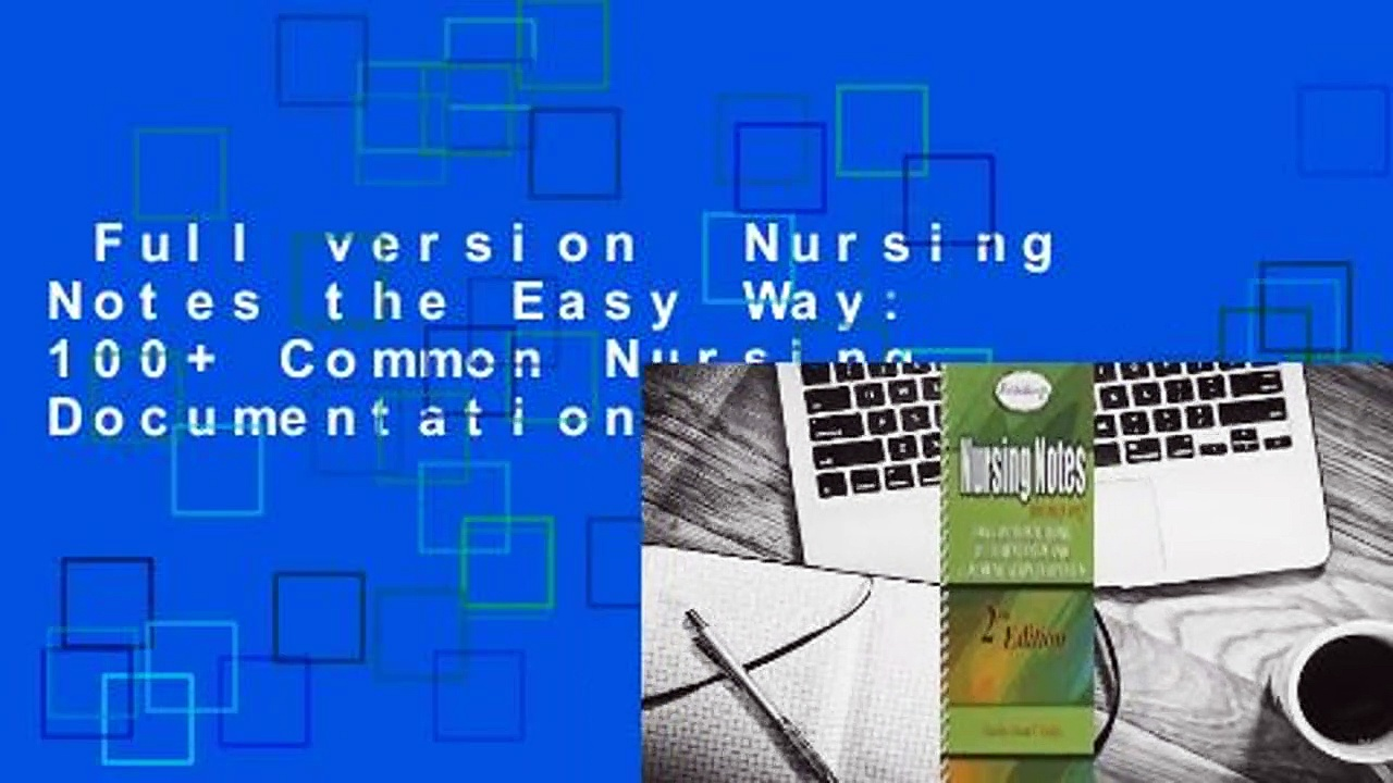 Full version  Nursing Notes the Easy Way: 100+ Common Nursing Documentation and Communication