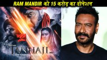 Ajay Devgn Donates 15 Crs To Ram Mandir, Fans REACT | Tanhaji The Unsung Warrior Crosses 100 Crs