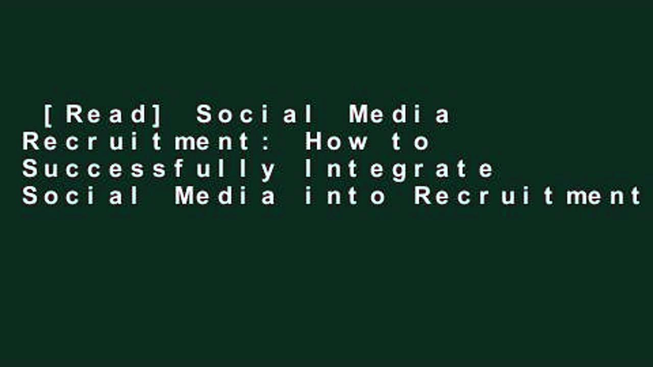 [Read] Social Media Recruitment: How to Successfully Integrate Social Media into Recruitment