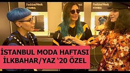İstanbul Moda Haftası İlkbahar/Yaz 2020 Özel