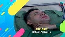 Fitri ANTV Eps 93 Part 2