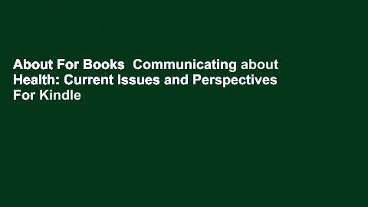 About For Books  Communicating about Health: Current Issues and Perspectives  For Kindle