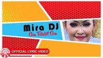 Mira DJ - Om Telolet Om [Official Lyric Video HD]