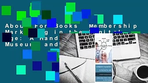About For Books  Membership Marketing in the Digital Age: A Handbook for Museums and Libraries