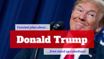 Funniest jokes about Donald Trump