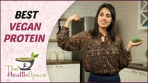 TOP VEGAN PROTEIN SOURCES | Best Vegan Foods With High Protein | The Health Space