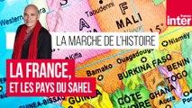 La relation entre la France et les pays du Sahel - La marche de l'Histoire