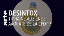 Tiphaine Auzière : avocate de la CFDT ? | 16/01/2020 | Désintox | ARTE