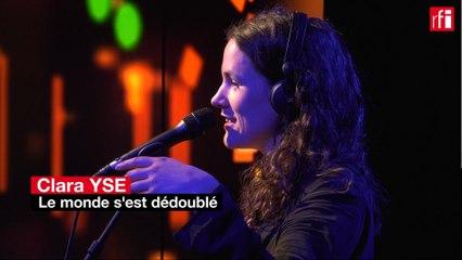 """Clara Ysé interprète """"Le monde est dédoublé"""""""