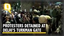 Anti-CAA Stir Grows at Delhi's Turkman Gate, Many Detained