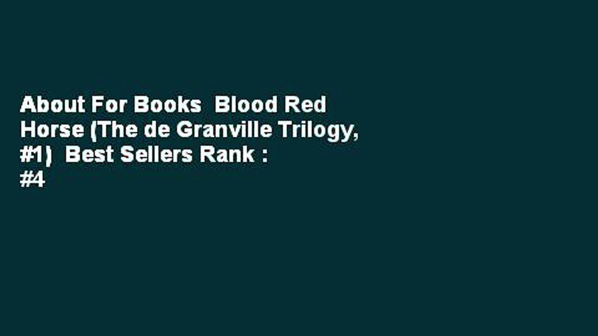 About For Books  Blood Red Horse (The de Granville Trilogy, #1)  Best Sellers Rank : #4
