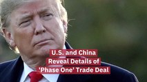 Information On The 'Phase One' Trade Deal