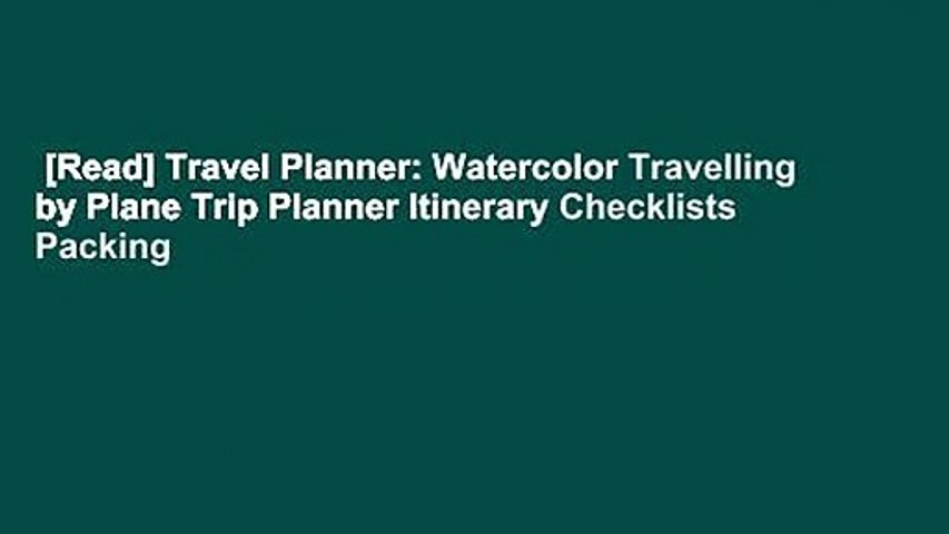 [Read] Travel Planner: Watercolor Travelling by Plane Trip Planner Itinerary Checklists Packing | Godialy.com