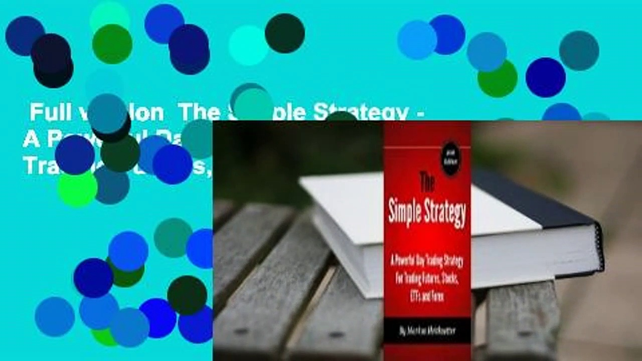 Full version  The Simple Strategy – A Powerful Day Trading Strategy For Trading Futures, Stocks,