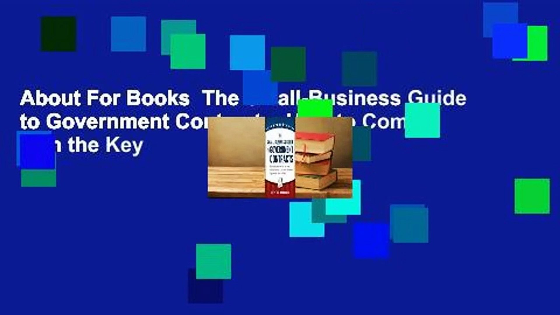 About For Books  The Small-Business Guide to Government Contracts: How to Comply with the Key