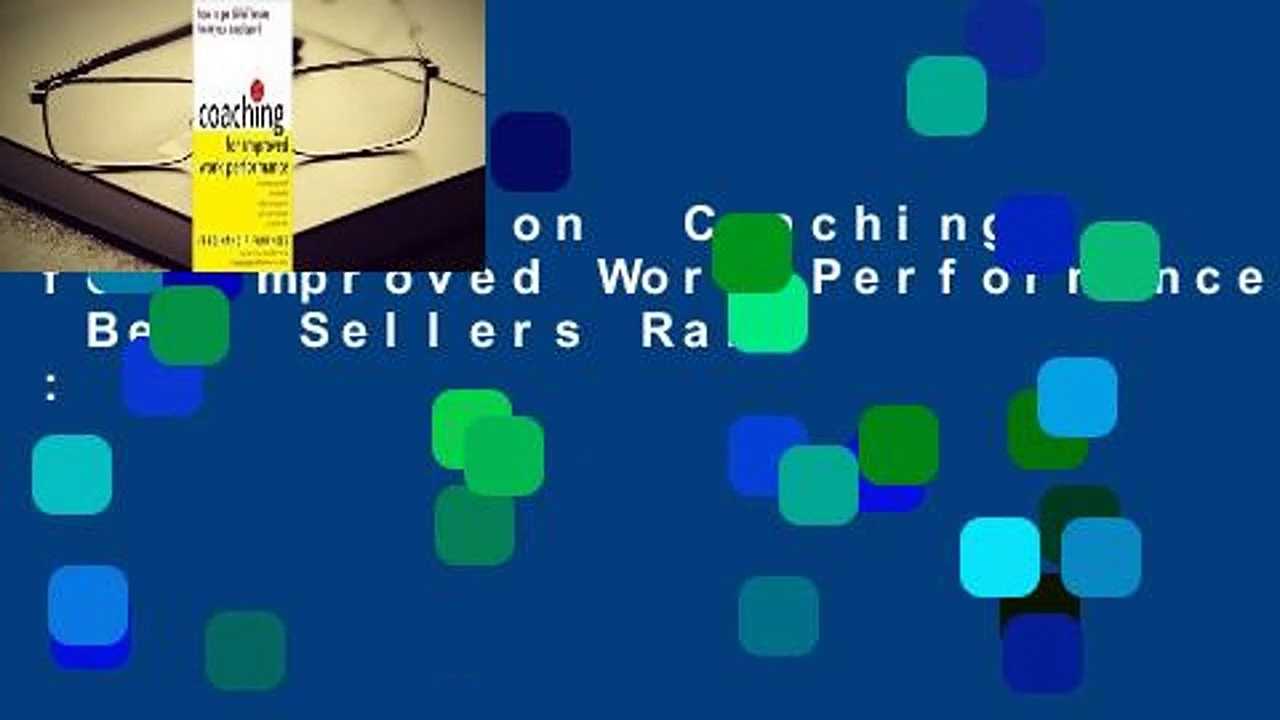 Full version  Coaching for Improved Work Performance  Best Sellers Rank : #1