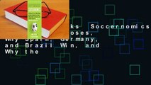 About For Books  Soccernomics  Why England Loses, Why Spain, Germany, and Brazil Win, and Why the