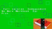 Full version  Codependent No More Workbook  For Free