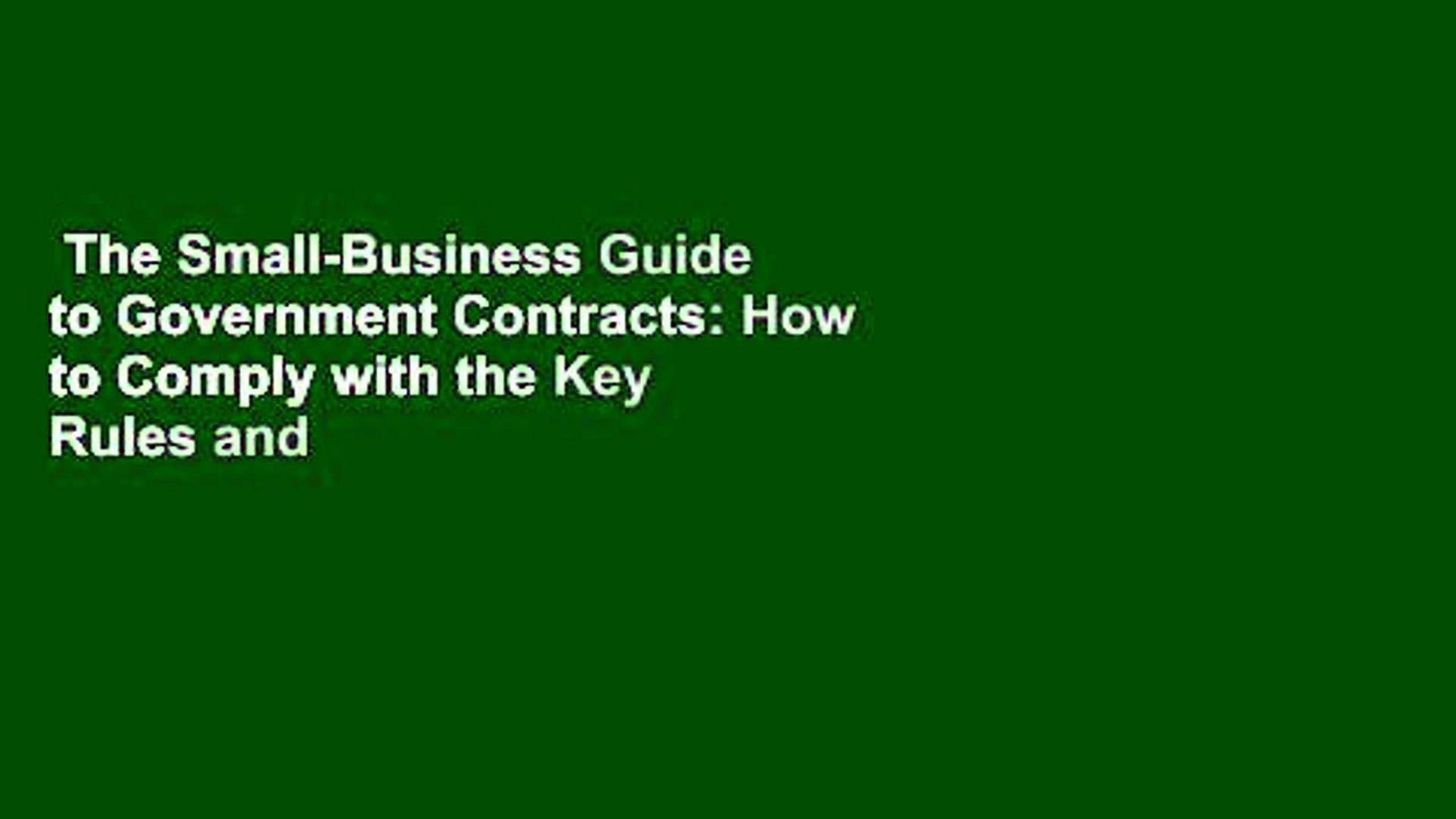 The Small-Business Guide to Government Contracts: How to Comply with the Key Rules and