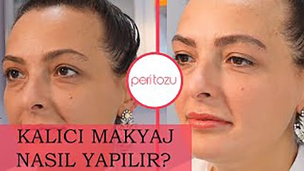 Kalıcı makyaj nasıl yapılır? | Peri Tozu