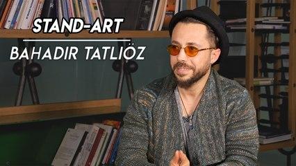 Bahadır Tatlıöz | STAND-ART