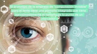 El prototipo de los lentes de contacto 'inteligentes' tienen una pantalla de visualización incorporada