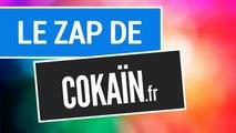 Le Zap de Cokaïn.fr - En live 24h/24 et 7j/7