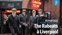 Avec The Rabeats sur les traces des Beatles à Liverpool