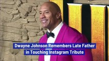 Dwayne Johnson Remembers Late Father in Touching Instagram Tribute